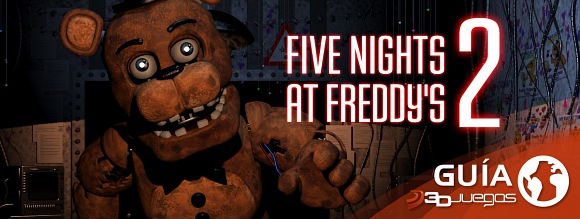 Guía Five Nights at Freddy's 2