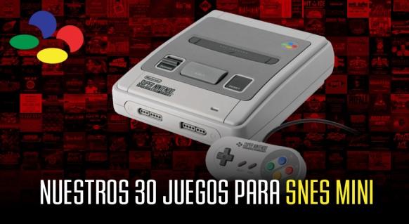 Reportaje de Nuestros 30 juegos para SNES Mini