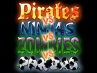 Pirates vs Ninjas vs Zombies