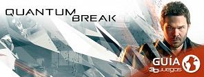 Guía completa de Quantum Break