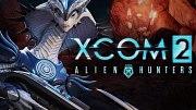 XCOM 2 - Alien Hunters