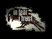 In Fear I Trust