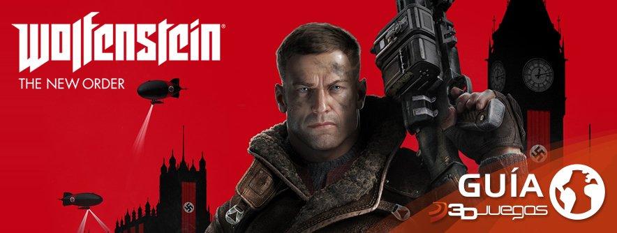 Guía Wolfenstein: The New Order